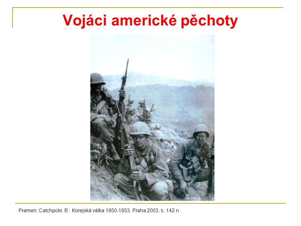 Vojáci americké pěchoty Pramen: Catchpole, B.: Korejská válka 1950-1953. Praha 2003, s. 142 n.
