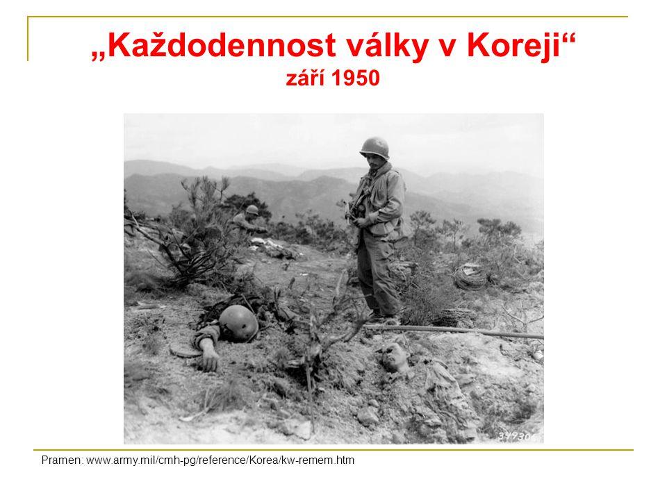 """""""Každodennost války v Koreji"""" září 1950 Pramen: www.army.mil/cmh-pg/reference/Korea/kw-remem.htm"""