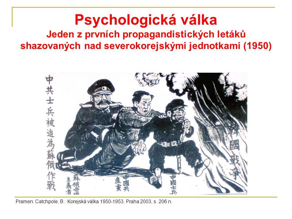 Psychologická válka Jeden z prvních propagandistických letáků shazovaných nad severokorejskými jednotkami (1950) Pramen: Catchpole, B.: Korejská válka