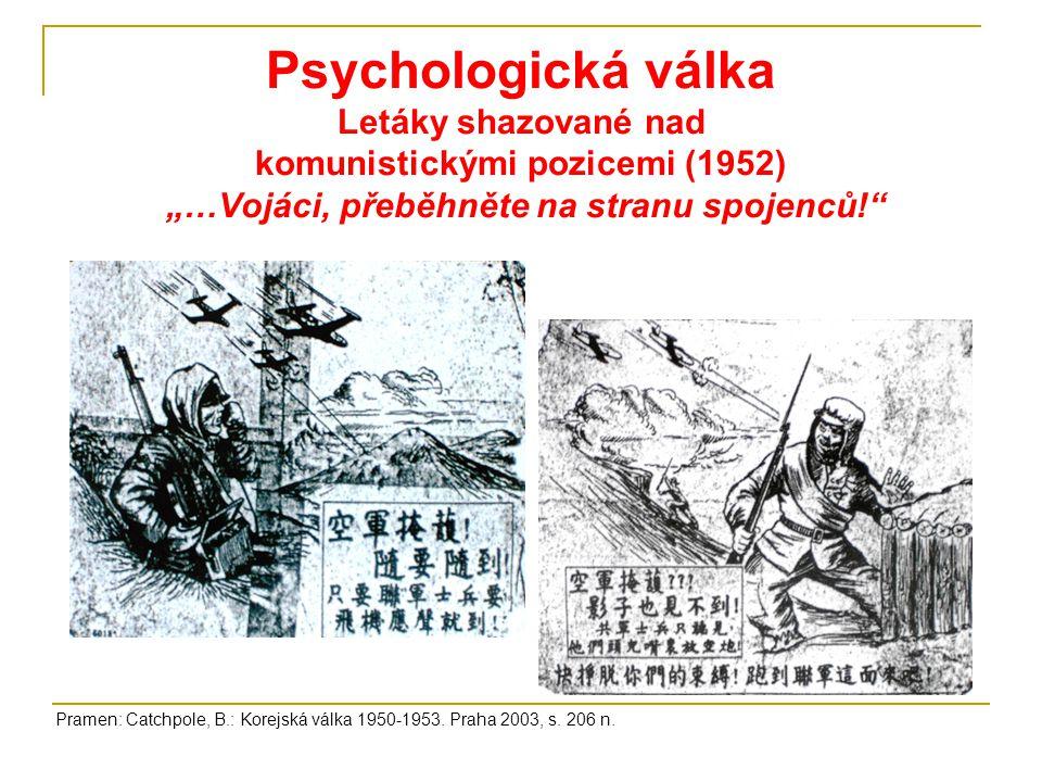 """Psychologická válka Letáky shazované nad komunistickými pozicemi (1952) """"…Vojáci, přeběhněte na stranu spojenců!"""" Pramen: Catchpole, B.: Korejská válk"""