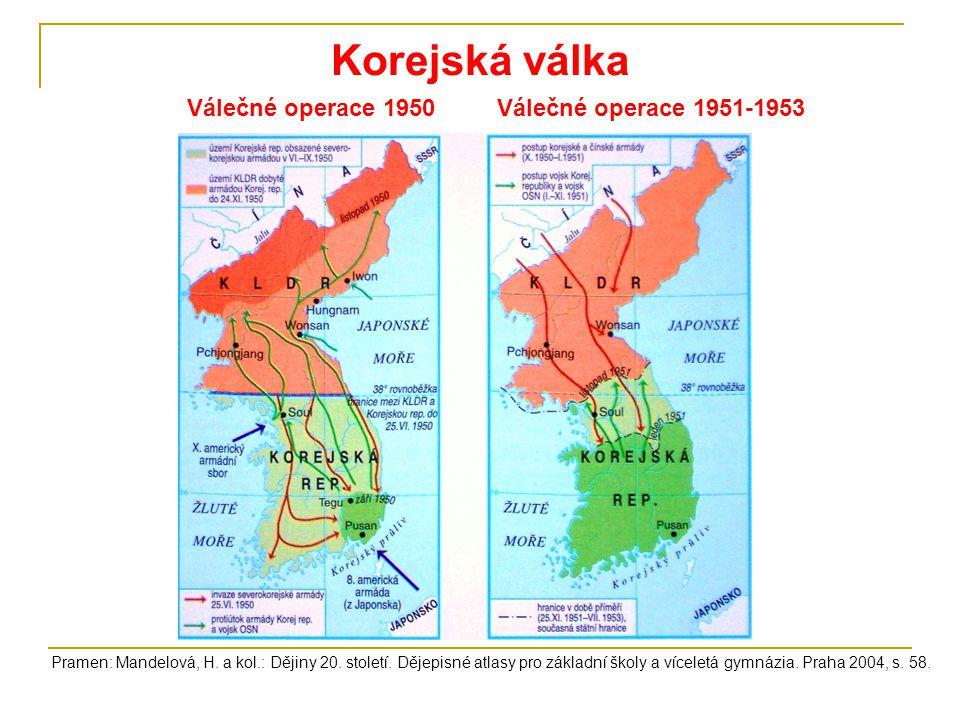 Korejská válka Válečné operace 1950Válečné operace 1951-1953 Pramen: Mandelová, H. a kol.: Dějiny 20. století. Dějepisné atlasy pro základní školy a v