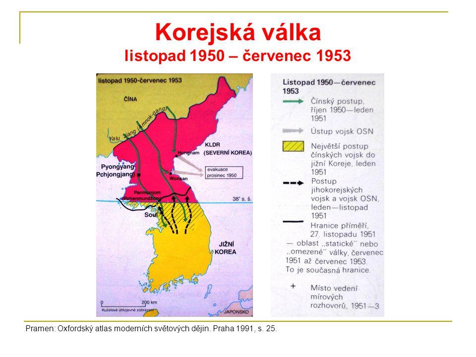 Korejská válka listopad 1950 – červenec 1953 Pramen: Oxfordský atlas moderních světových dějin. Praha 1991, s. 25.