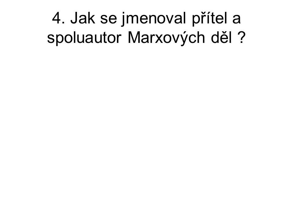 """5. Kdo je podle K.Marxe """"proletariát ?"""