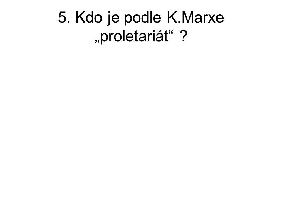 6. Cílem marxismu je dosáhnou ? A.Podrobení B.Pospolitosti C.Poslušnosti D.Rovnosti