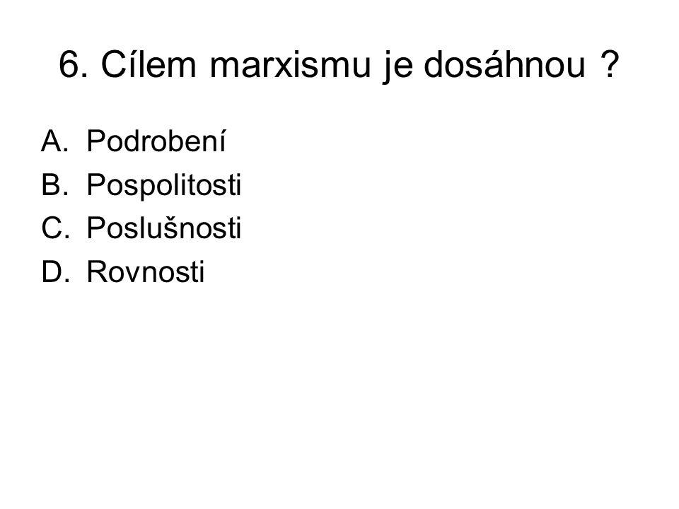7. Kde zemřel K.Marx ? A.Moskva B.Londýn C.Paříž D.Berlín