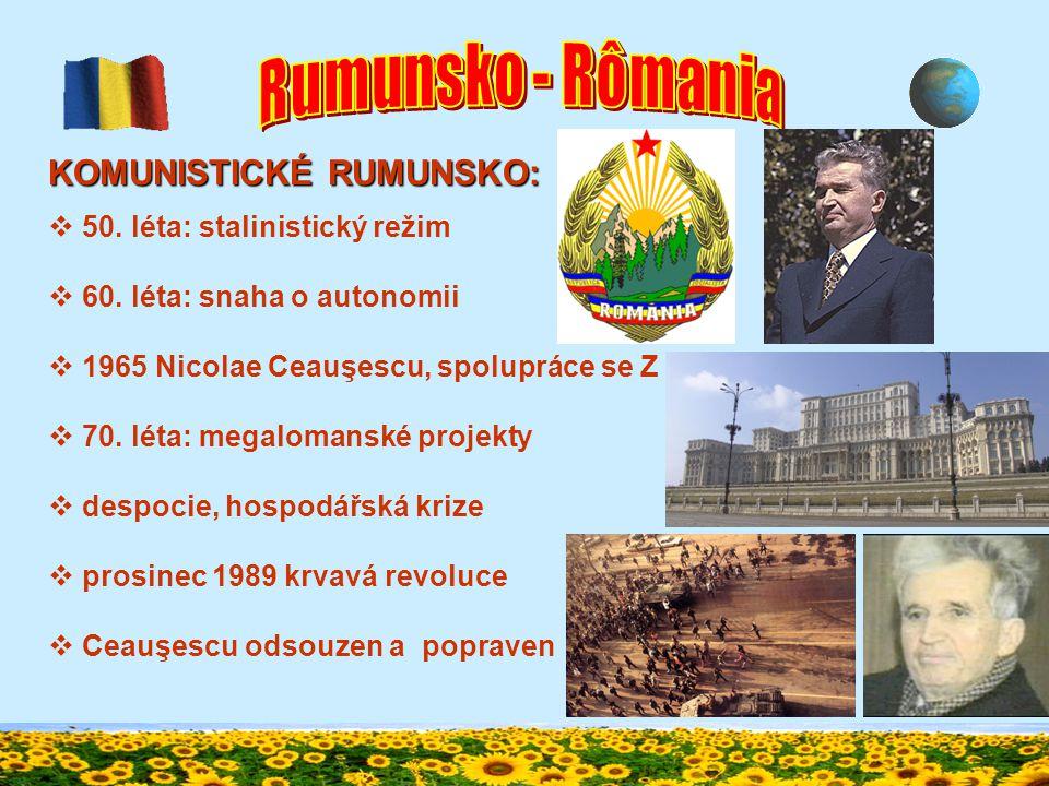 HISTORIE:  1940 SSSR okupuje Besarábii a Bukovinu, Maďarsko Transylvánii  I.Antonescu v čele státu, spojenectví s Německem, X SSSR  1944 převrat (král Mihai)  X Německu, podíl na osvob.