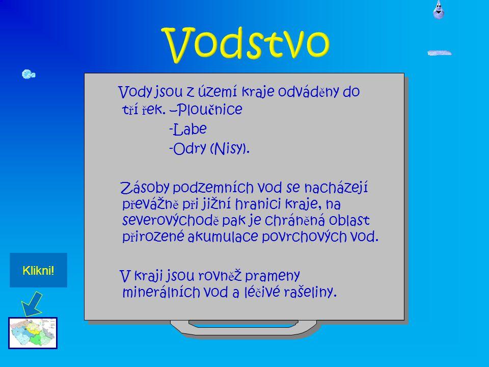 Vody jsou z území kraje odvád ě ny do t ř í ř ek. –Plou č nice -Labe -Odry (Nisy).