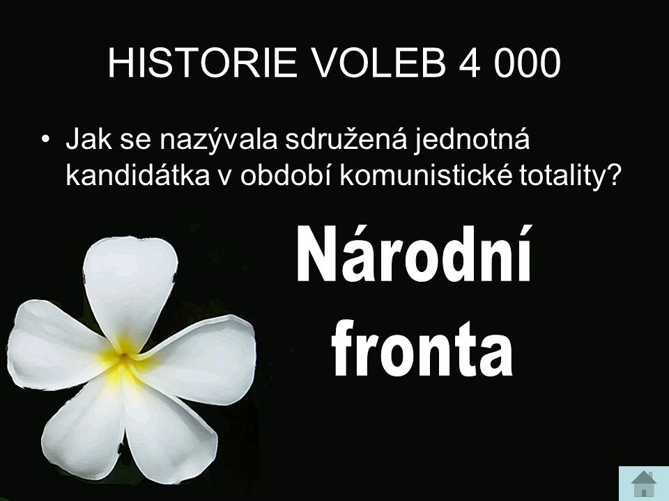 HISTORIE VOLEB 4 000 Jak se nazývala sdružená jednotná kandidátka v období komunistické totality