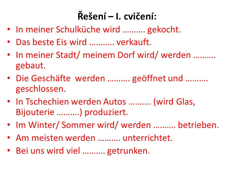Řešení – I.cvičení: In meiner Schulküche wird ……….