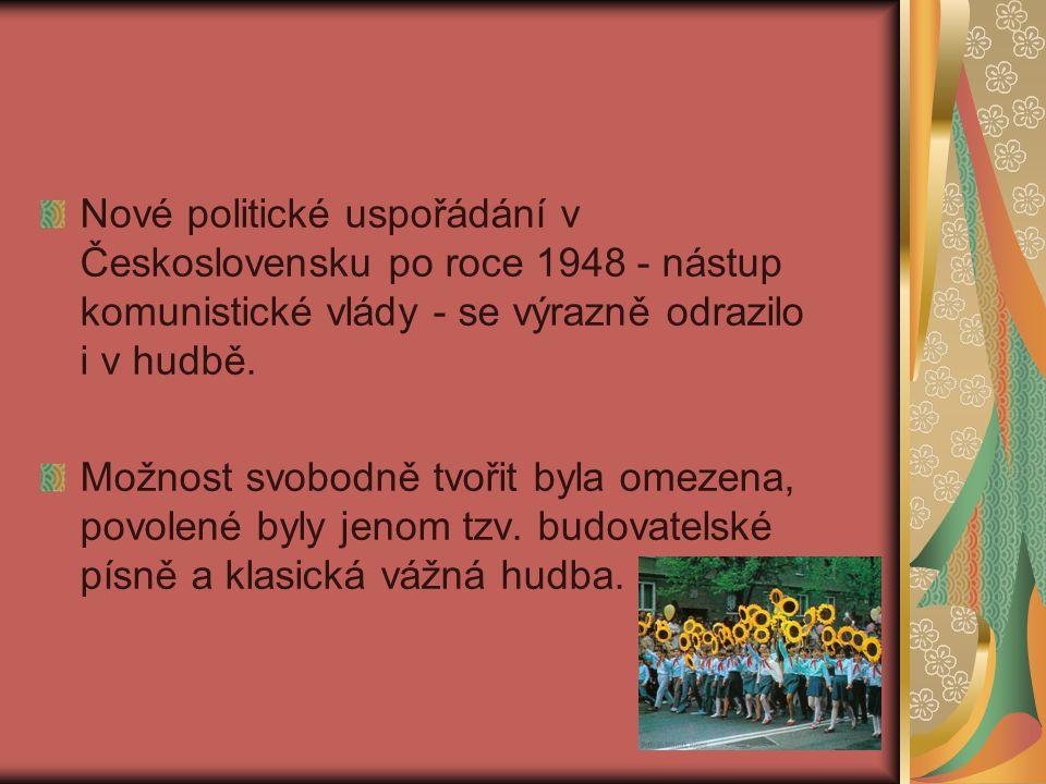 Nové politické uspořádání v Československu po roce 1948 - nástup komunistické vlády - se výrazně odrazilo i v hudbě. Možnost svobodně tvořit byla omez