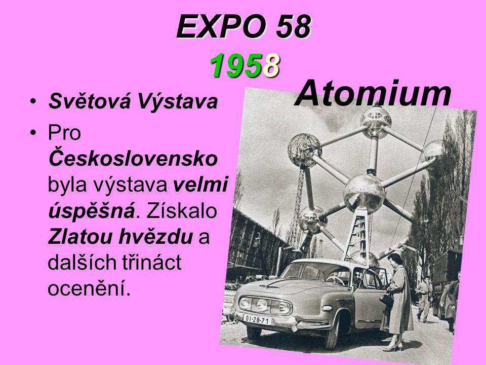 EXPO 58 1958 Světová Výstava Pro Československo byla výstava velmi úspěšná. Získalo Zlatou hvězdu a dalších třináct ocenění. Atomium