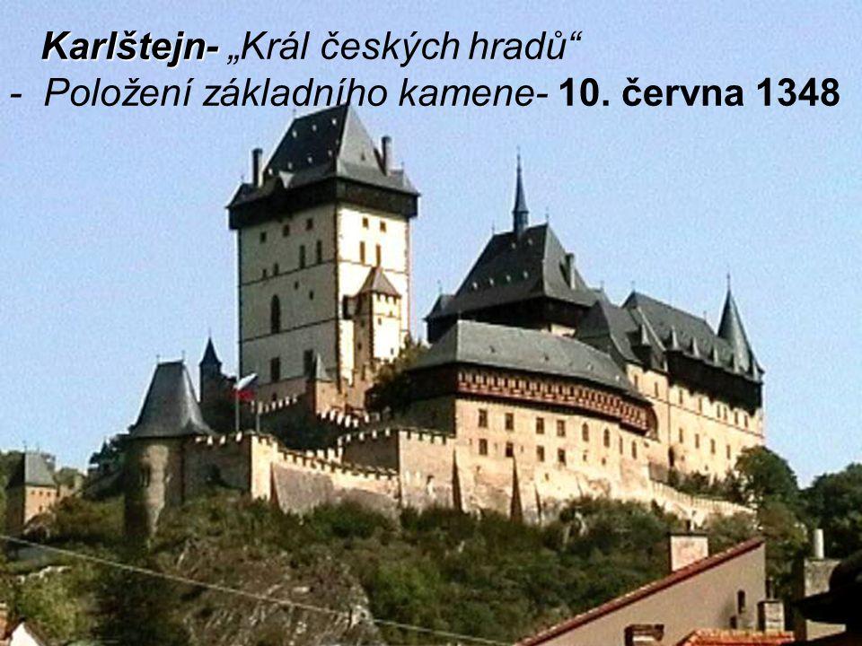 """Karlštejn-Karlštejn- Karlštejn- Karlštejn- """"Král českých hradů"""" - Položení základního kamene- 10. června 1348"""