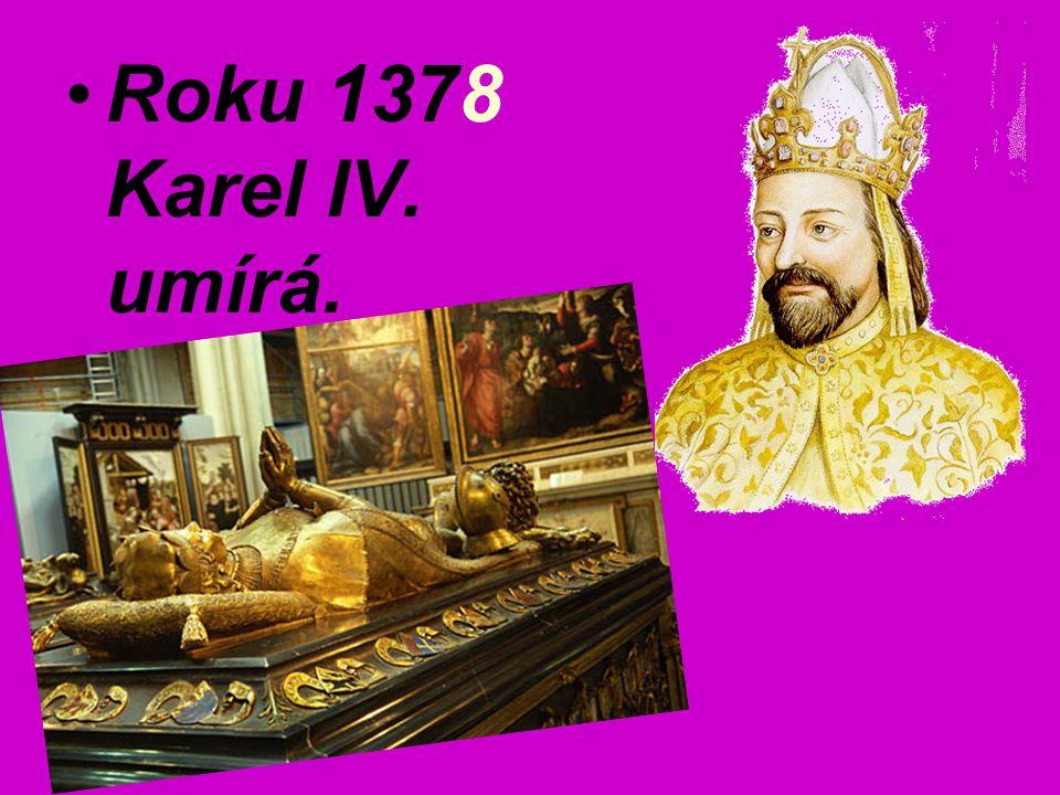 Roku 1378 Karel IV. umírá.