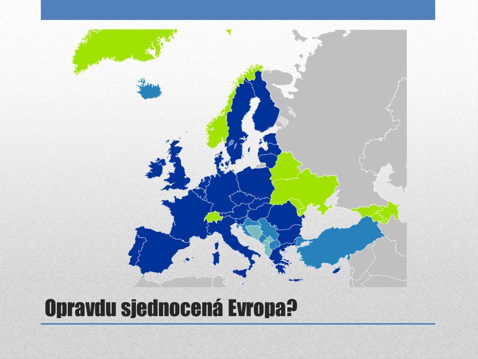 Opravdu sjednocená Evropa?