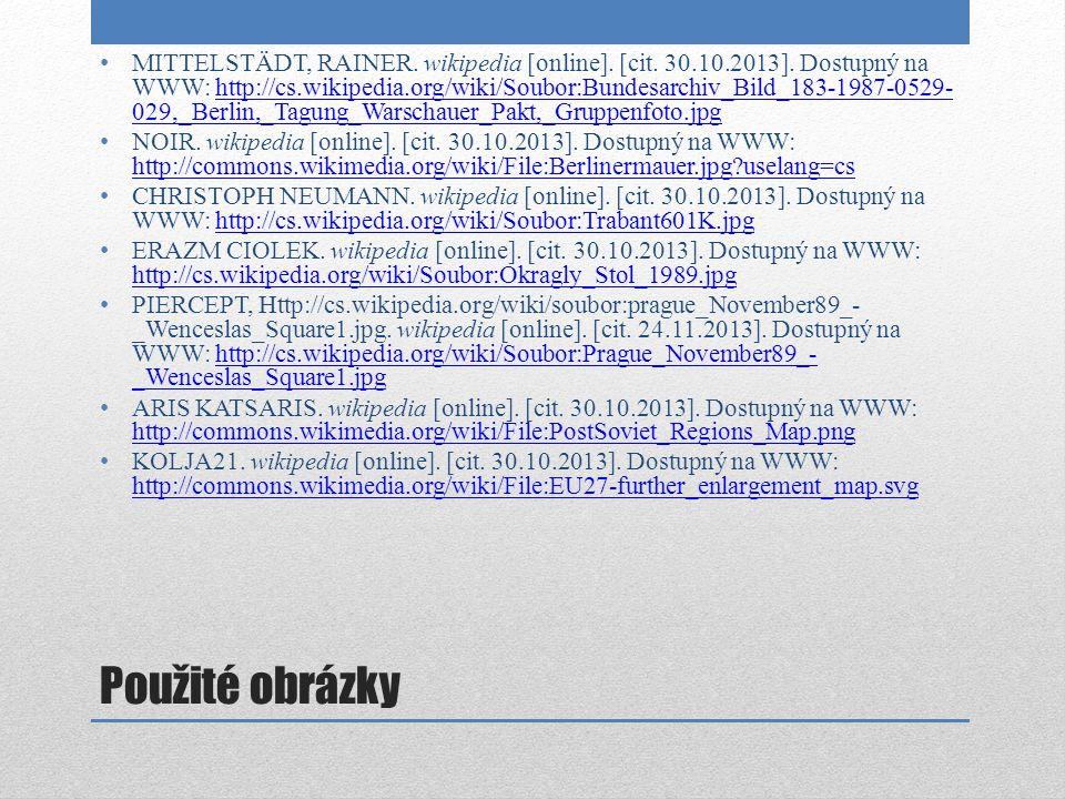 Použité obrázky MITTELSTÄDT, RAINER. wikipedia [online]. [cit. 30.10.2013]. Dostupný na WWW: http://cs.wikipedia.org/wiki/Soubor:Bundesarchiv_Bild_183
