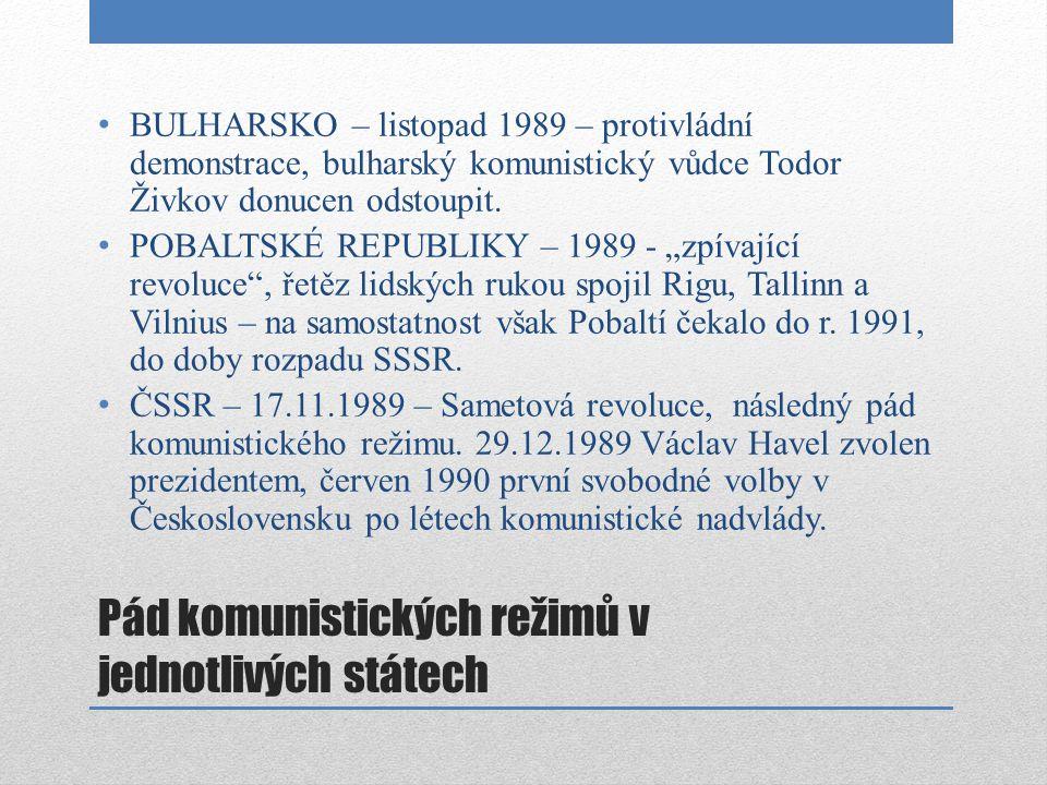 90.léta v Evropě – stav po pádu komunistických režimů 31.12.1991 – oficiálně přestal existovat SSSR, pobaltské, středoasijské a západoslovanské státy původního SSSR získaly nezávislost, staly se samostatnými.