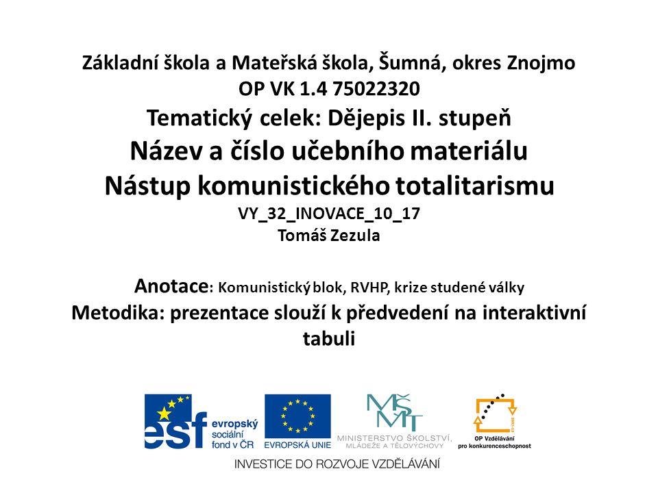 Základní škola a Mateřská škola, Šumná, okres Znojmo OP VK 1.4 75022320 Tematický celek: Dějepis II.