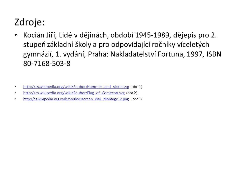Zdroje: Kocián Jiří, Lidé v dějinách, období 1945-1989, dějepis pro 2.