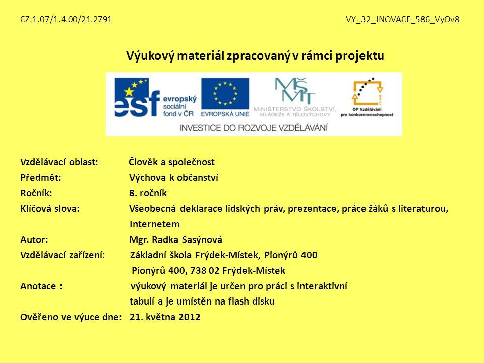 CZ.1.07/1.4.00/21.2791 VY_32_INOVACE_586_VyOv8 Výukový materiál zpracovaný v rámci projektu Vzdělávací oblast: Člověk a společnost Předmět: Výchova k
