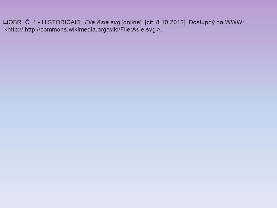  OBR. Č. 1 - HISTORICAIR. File:Asie.svg [online]. [cit. 8.10.2012]. Dostupný na WWW:.