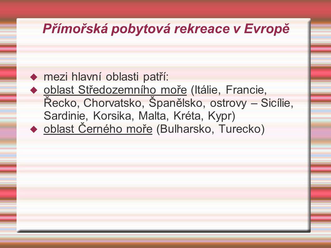Přímořská pobytová rekreace v Evropě  mezi hlavní oblasti patří:  oblast Středozemního moře (Itálie, Francie, Řecko, Chorvatsko, Španělsko, ostrovy