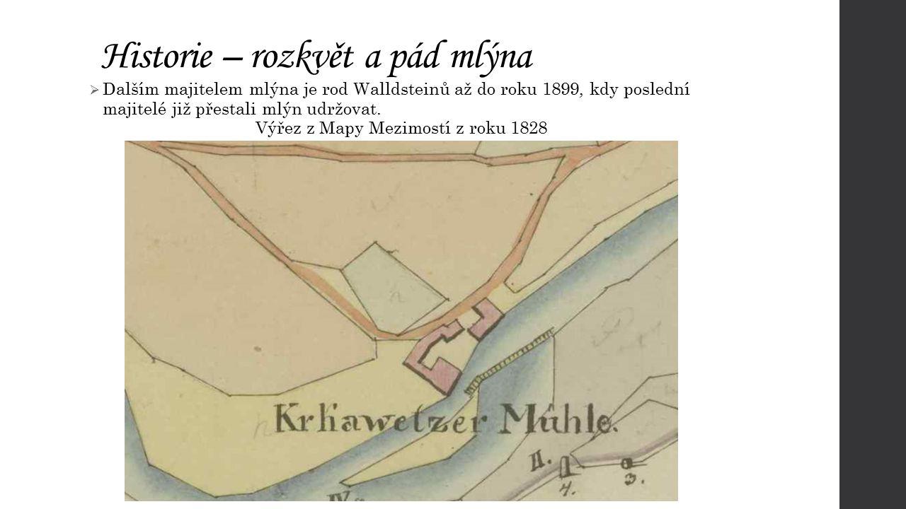 Historie – rozkvět a pád mlýna  Dalším majitelem mlýna je rod Walldsteinů až do roku 1899, kdy poslední majitelé již přestali mlýn udržovat. Výřez z