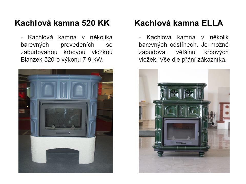 Kachlová kamna 520 KK Kachlová kamna ELLA - Kachlová kamna v několika barevných provedeních se zabudovanou krbovou vložkou Blanzek 520 o výkonu 7-9 kW