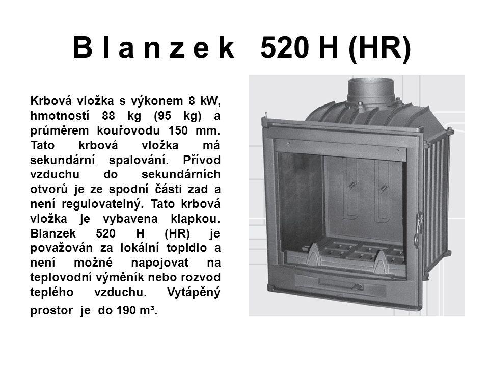 B l a n z e k 520 H (HR) Krbová vložka s výkonem 8 kW, hmotností 88 kg (95 kg) a průměrem kouřovodu 150 mm. Tato krbová vložka má sekundární spalování