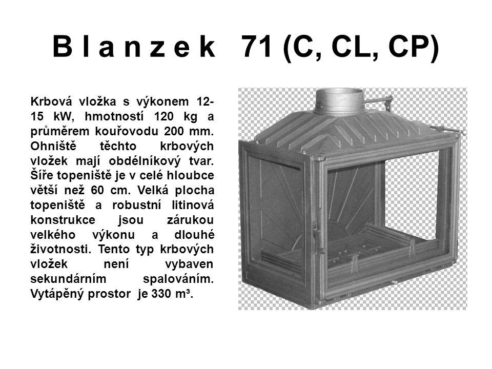 B l a n z e k V 71 (C, CL, CP) Krbová vložka s výkonem 12-15 kW, hmotností 145 kg a průměrem kouřovodu 200 mm.