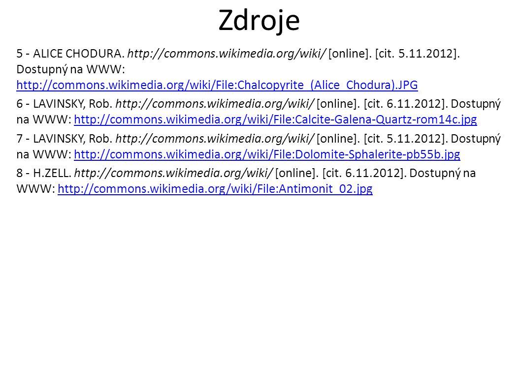 Zdroje 5 - ALICE CHODURA. http://commons.wikimedia.org/wiki/ [online]. [cit. 5.11.2012]. Dostupný na WWW: http://commons.wikimedia.org/wiki/File:Chalc