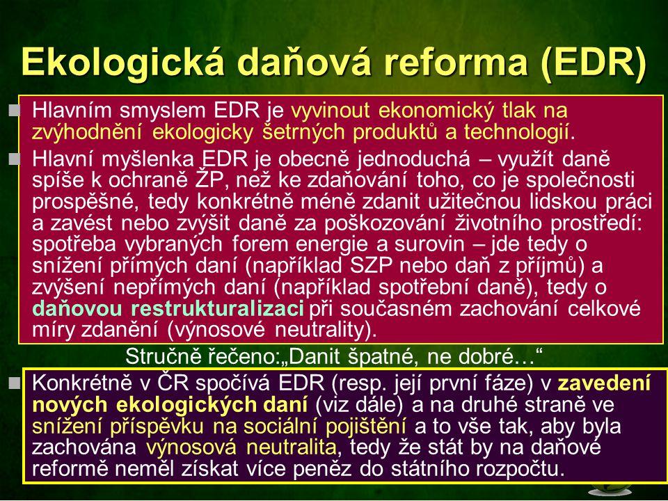 Hlavním smyslem EDR je vyvinout ekonomický tlak na zvýhodnění ekologicky šetrných produktů a technologií. Hlavní myšlenka EDR je obecně jednoduchá – v