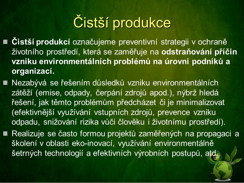 Čistší produkce Čistší produkcí označujeme preventivní strategii v ochraně životního prostředí, která se zaměřuje na odstraňování příčin vzniku enviro