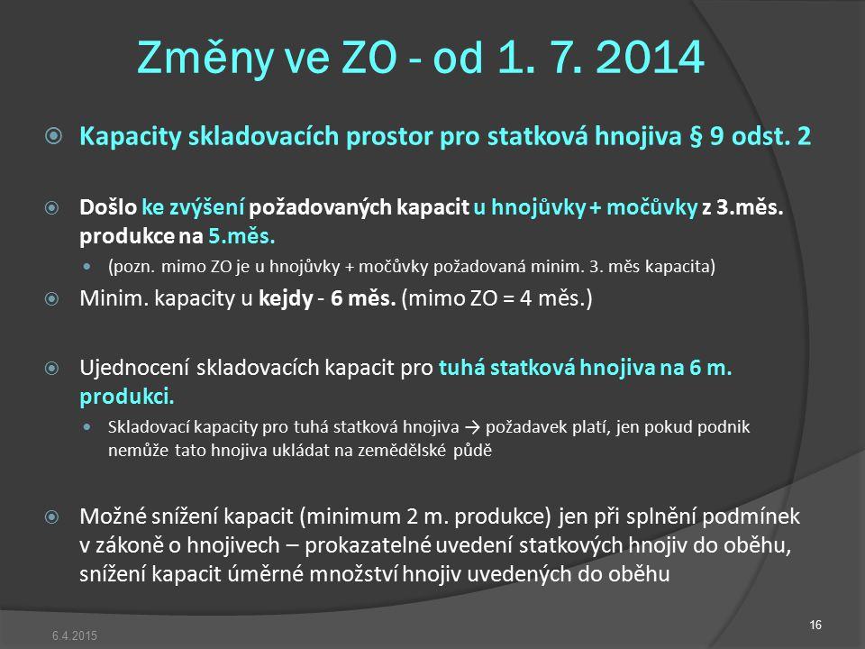  Kapacity skladovacích prostor pro statková hnojiva § 9 odst. 2  Došlo ke zvýšení požadovaných kapacit u hnojůvky + močůvky z 3.měs. produkce na 5.m