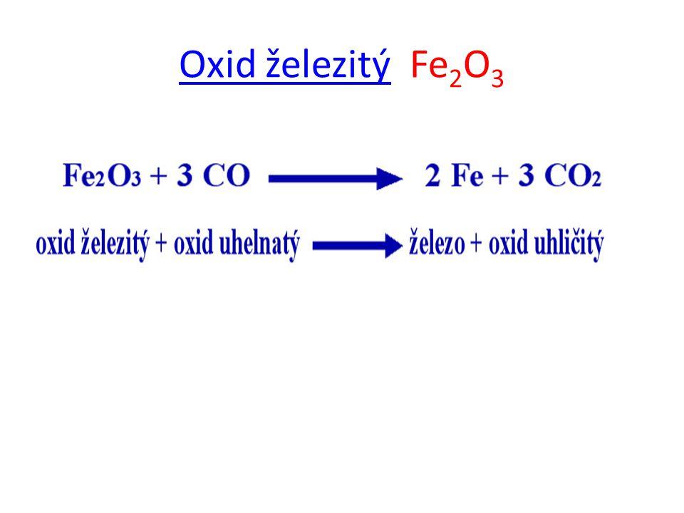Oxid železitýOxid železitý Fe 2 O 3