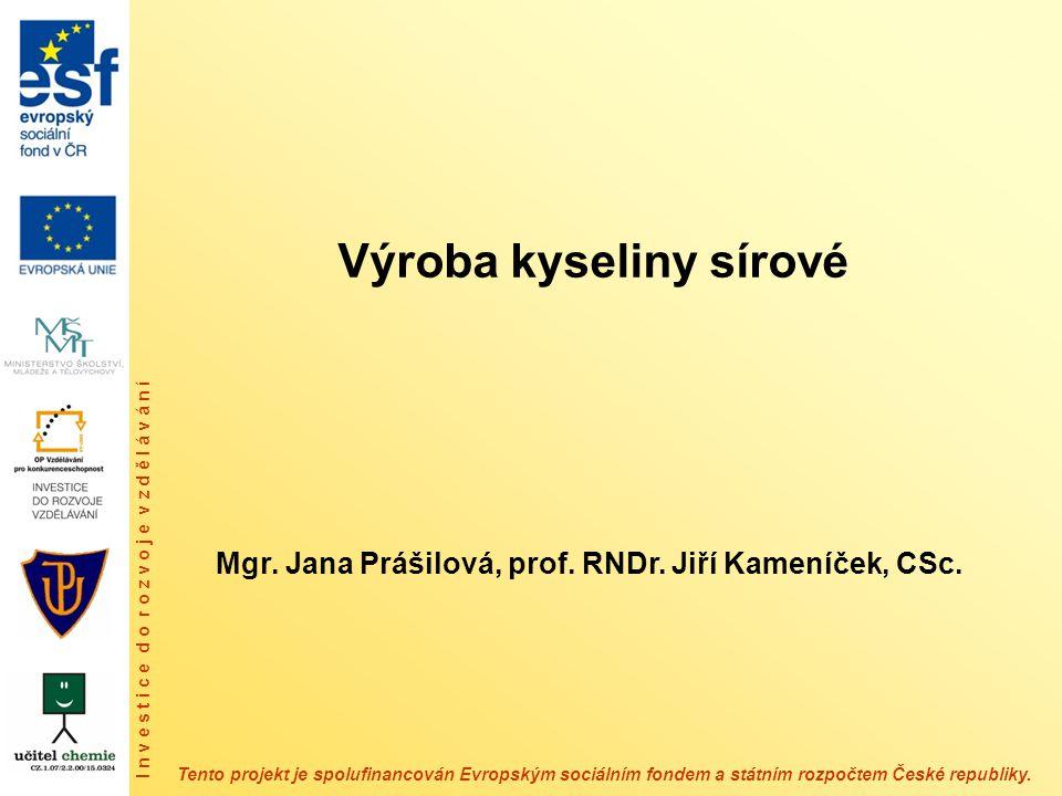 Obsah prezentace 1.Zdroje síry 2.Jednotlivé kroky (stupně) kontaktního způsobu výroby kyseliny sírové http://www.mojecestina.cz/article/2009081 403-chytaky-u-vyjmenovanych-slov-po-s