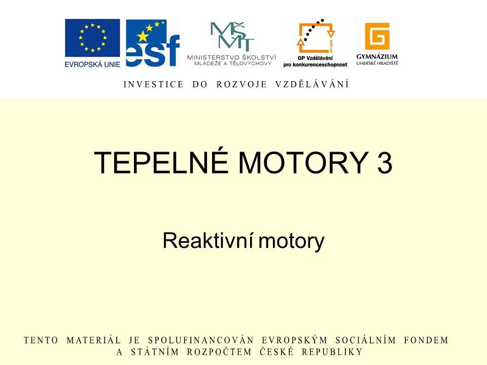 TEPELNÉ MOTORY 3 Reaktivní motory