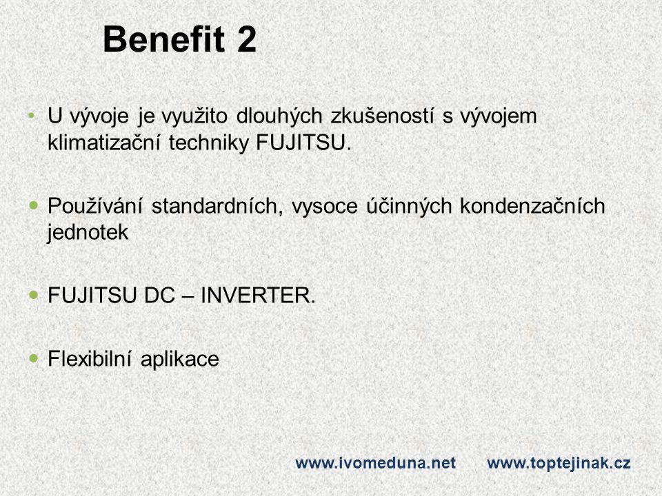 Benefit 2 U vývoje je využito dlouhých zkušeností s vývojem klimatizační techniky FUJITSU. Používání standardních, vysoce účinných kondenzačních jedno