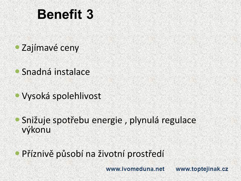 Benefit 3 Zajímavé ceny Snadná instalace Vysoká spolehlivost Snižuje spotřebu energie, plynulá regulace výkonu Příznivě působí na životní prostředí ww