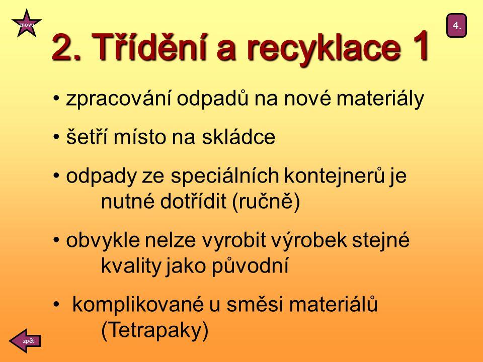 2. Třídění a recyklace 1 zpět znovu 4.
