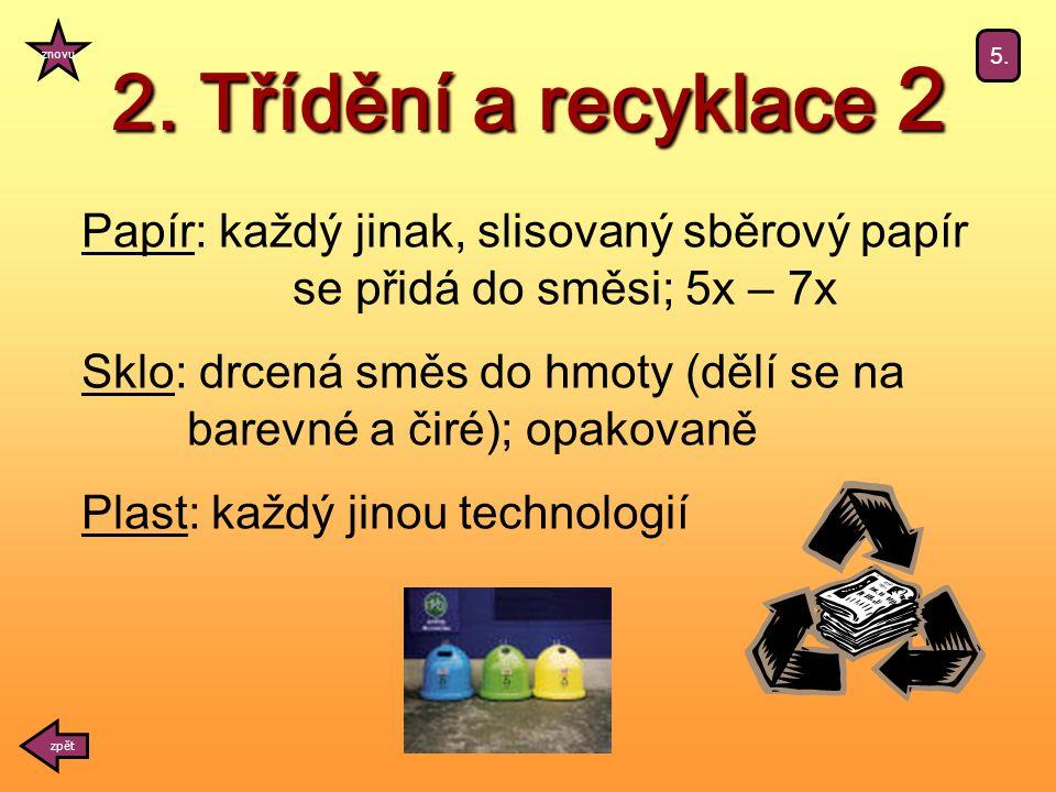 2. Třídění a recyklace 2 zpět znovu 5.