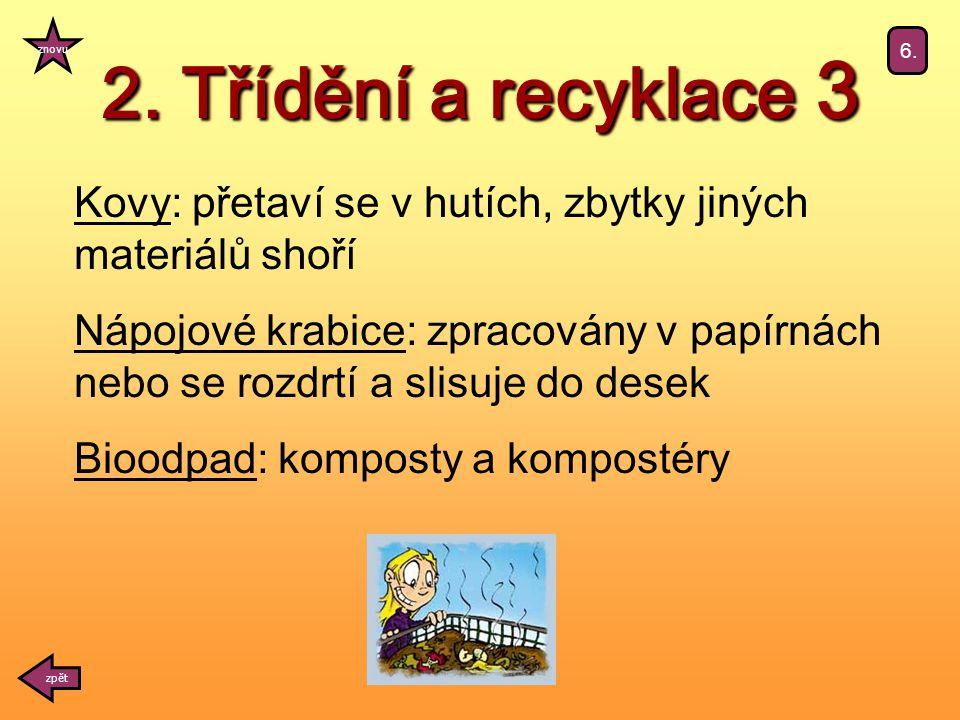 2. Třídění a recyklace 3 zpět znovu 6.
