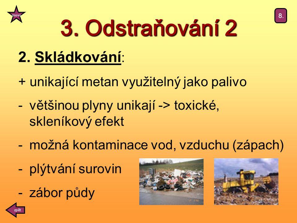 3. Odstraňování 2 zpět znovu 8. 2.