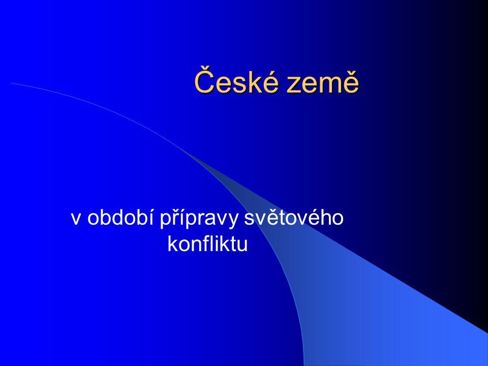 České země v období přípravy světového konfliktu