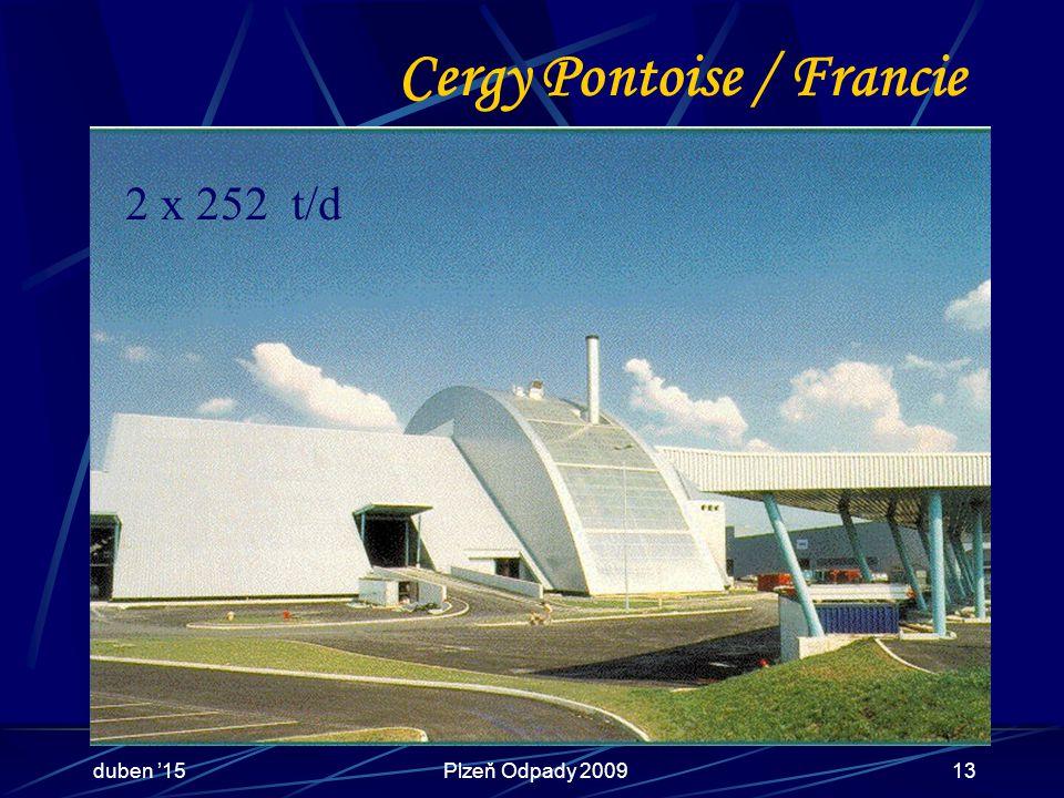 duben '15Plzeň Odpady 200913 Cergy Pontoise / Francie 2 x 252 t/d