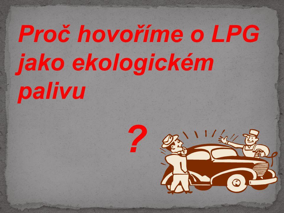 Proč hovoříme o LPG jako ekologickém palivu ?
