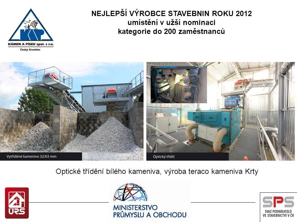 Optické třídění bílého kameniva, výroba teraco kameniva Krty NEJLEPŠÍ VÝROBCE STAVEBNIN ROKU 2012 umístění v užší nominaci kategorie do 200 zaměstnanců