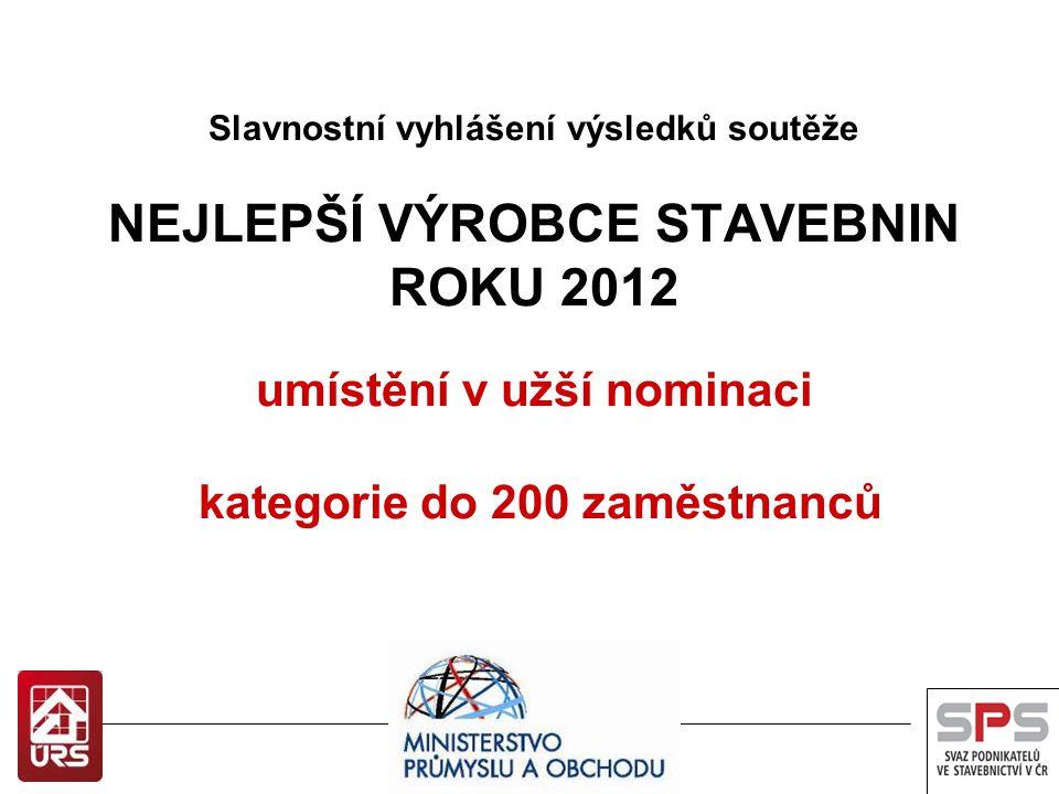 NEJLEPŠÍ VÝROBCE STAVEBNIN ROKU 2012 umístění v užší nominaci kategorie do 200 zaměstnanců Kámen a písek, spol.