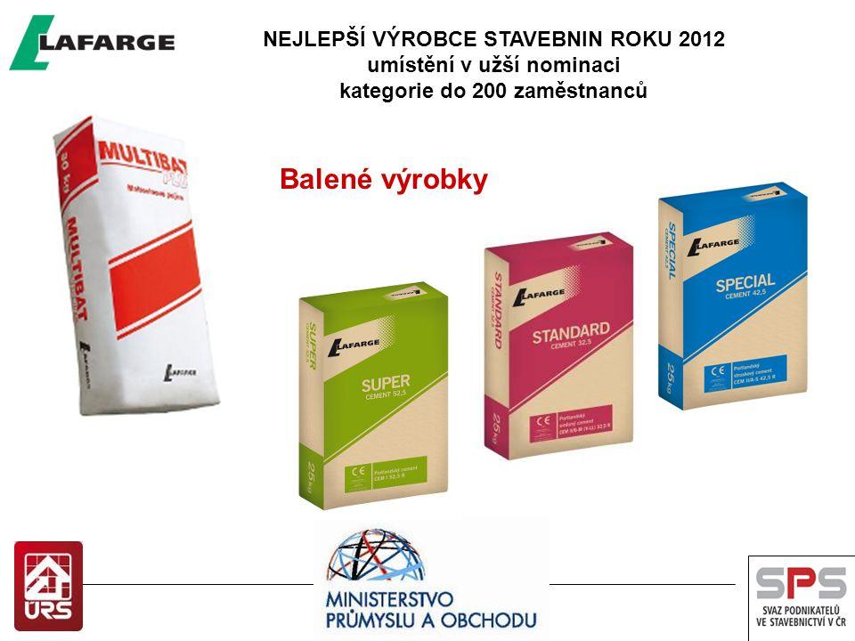 NEJLEPŠÍ VÝROBCE STAVEBNIN ROKU 2012 umístění v užší nominaci kategorie do 200 zaměstnanců Balené výrobky