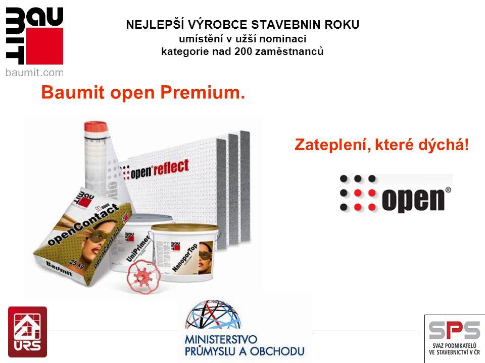 NEJLEPŠÍ VÝROBCE STAVEBNIN ROKU umístění v užší nominaci kategorie nad 200 zaměstnanců Baumit open Premium. Zateplení, které dýchá!