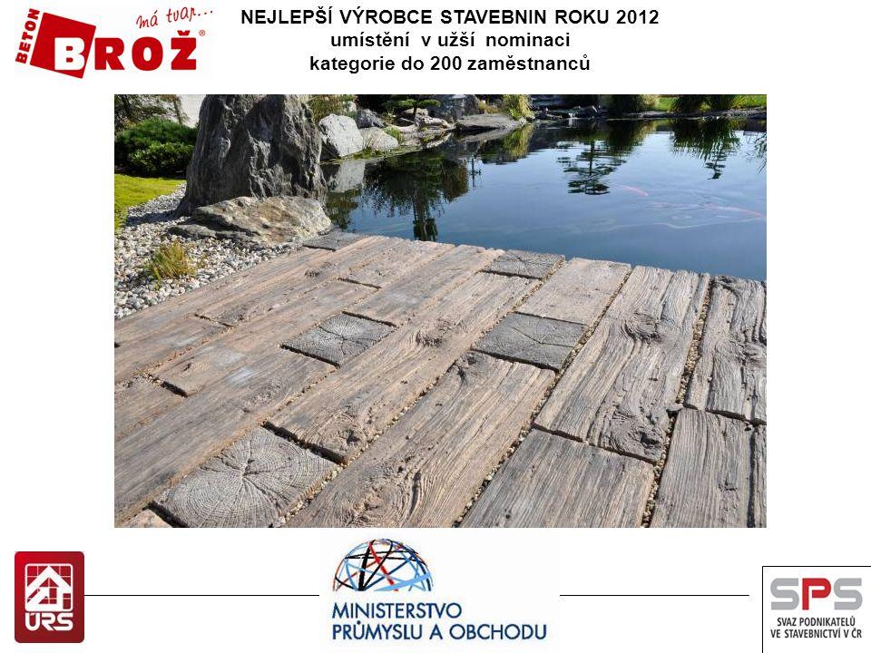NEJLEPŠÍ VÝROBCE STAVEBNIN ROKU 2012 umístění v užší nominaci kategorie nad 200 zaměstnanců Nová tunelová pec na výpal pec na výpalšamotu